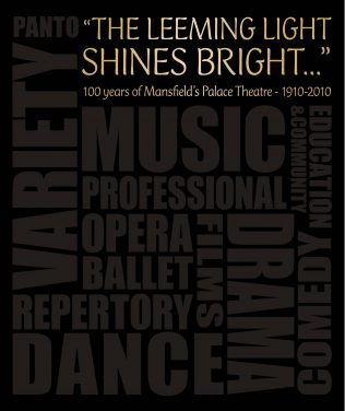 'The Leeming Light Shines Bright...100 Years of Mansfield Palace Theatre 1910 - 2010' Book