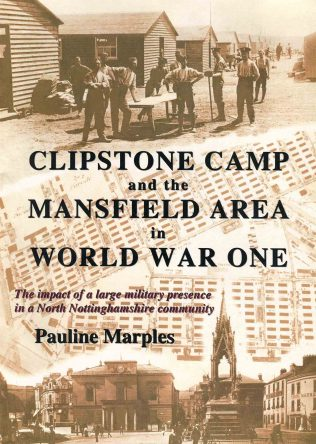 Clipstone Camp and the Mansfield Area in World War One